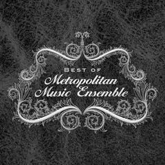 Best of the Metropolitan Music Ensemble