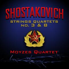 Shostakovich: Strings Quartets No. 3 and 8