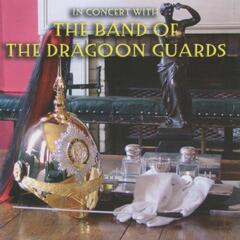In Concert With The Band of The Dragoon Guards