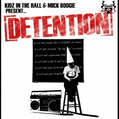 Kidz In The Hall & Mick Boogie Present: Detention