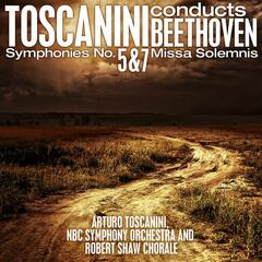 Toscanini conducts Beethoven: Symphonies No. 5 and 7 - Missa Solemnis