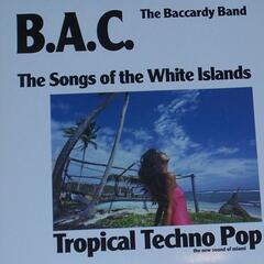 B.A.C. - The Songs Of The White Islands