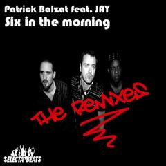 Six in the morning (The remixes)