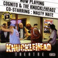 Knucklehead Theatre: Co-Starring Cognito and Nasty Nate
