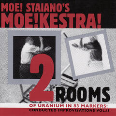 Two Rooms of Uranium Inside 83 Markers: Conducted Improvisations Vol. 2