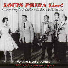 Louis Prima Live! - Vol. 3: Just a Gigolo - 1950's/60's Broadcasts