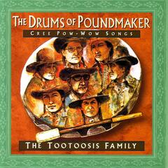 The Drums of Poundmaker  Cree PowWow Songs