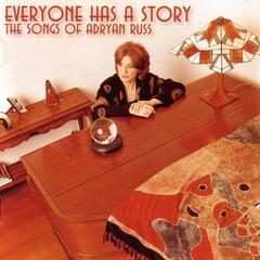 Everyone Has A Story: The Songs Of Adryan Russ