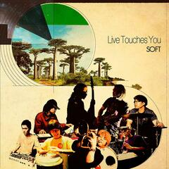 Live Touches You