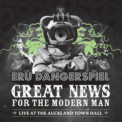 Great News for the Modern Man - Live at the Auckland Town Hall