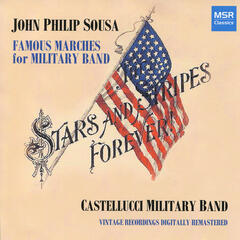 John Philip Sousa: Stars and Stripes Forever! - Famous Marches for Military Band