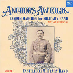 Anchors Aweigh - Famous Marches for Military Band, Vol. 1