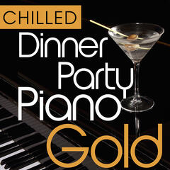 Chilled Dinner Party Piano Gold 40 Smooth & Mellow Classic Piano Hits (Deluxe Version)