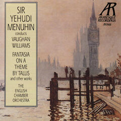 Vaughan Williams: Fantasia on a Theme By Tallis, The Lark Ascending, et al.
