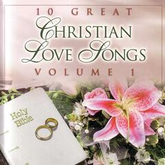 10 Great Christian Love Songs : Vol.1