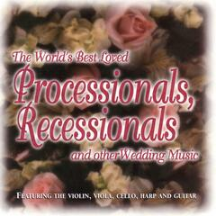 The Worlds Best Loved Processionalls, Recessionals And Other Wedding Music