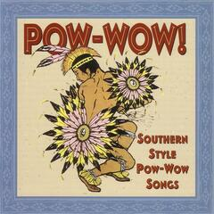 PowWow!  Southern Style PowWow Songs Recorded Live