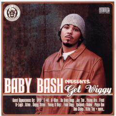 Baby Bash Presents: Get Wiggy