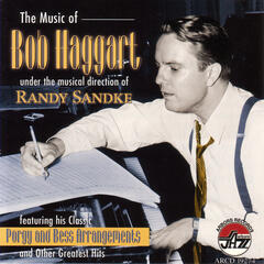 The Music Of Bob Haggart featuring his classic Porgy and Bess arrangements