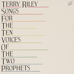 Riley: Songs for the Ten Voices of the Two Prophets