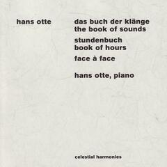 Otte: Das Buch der Klänge (The Book of Sounds) / Stundenbuch (Book of Hours) / Face à Face