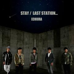 Stay / Last Station
