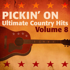 Pickin' On - Ultimate Country Hits, Vol. 8