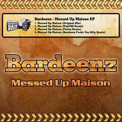 Bardeenz Messed Up Maison EP