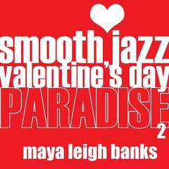 The Smooth Jazz Valentine's Day Paradise 2
