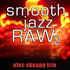 Smooth Jazz Raw 2