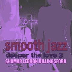 Smooth Jazz Deeper The Love 3