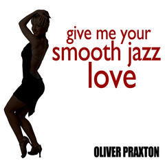 Give Me Your Smooth Jazz Love