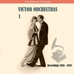 The History of Tango /  Victor Orchestras / Recordings 1926 - 1929, Vol. 1