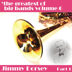Greatest Of Big Bands Vol 6 - Jimmy Dorsey - Part 1