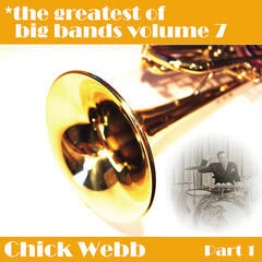 Greatest Of Big Bands Vol 7 - Chick Webb - Part 1