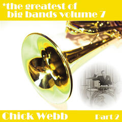 Greatest Of Big Bands Vol 7 - Chick Webb - Part 2