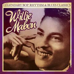 Legendary Bop, Rhythm & Blues Classics: Willie Mabon (Digitally Remastered) - Single