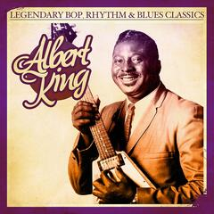 Legendary Bop, Rhythm & Blues Classics: Albert King (Digitally Remastered) - EP
