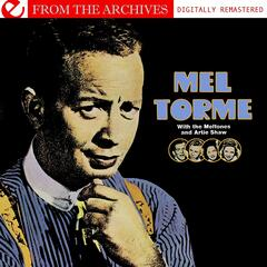 Mel Torme With The Meltones And Artie Shaw - From The Archives  (Digitally Remastered)