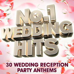 No 1 Wedding Hits – 30 Wedding Reception Party Anthems ( Deluxe Version )