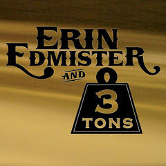 Erin Edmister and Three Tons