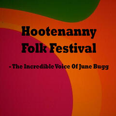 Hootenanny Folk Festival: The Incredible Voice of June Bugg