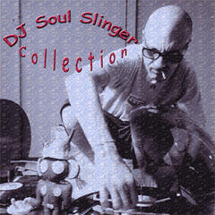 DJ Soul Slinger Collection