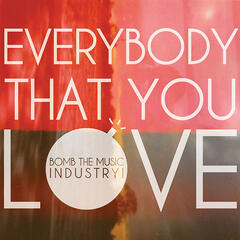 Everybody The You Love