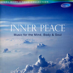 Inner Peace - Music for the Mind, Body & Soul