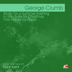 Crumb: Music for A Summer Evening - A Little Suite for Christmas - Five Pieces for Piano (Digitally Remastered)