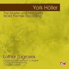 Höller: The Master and Margarita – World Premier Recording (Digitally Remastered)