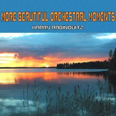 More Beautiful Orchestral Moments
