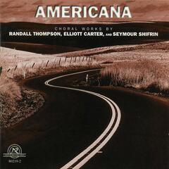 Americana: Choral Works by Randall Thompson, Elliott Carter, and Seymour Shifrin