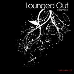 Lounged Out Volume 2